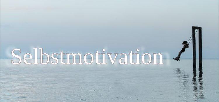 3 einfache Übungen für mehr Selbstmotivation