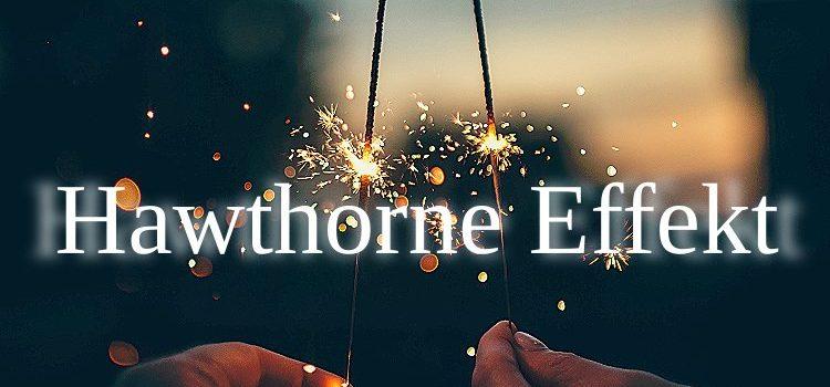 Der Hawthorne Effekt oder warum wir neue Bögen lieben
