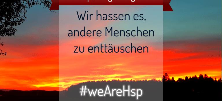 [EHSP 008] – #weAreHsp – Enttäuschung